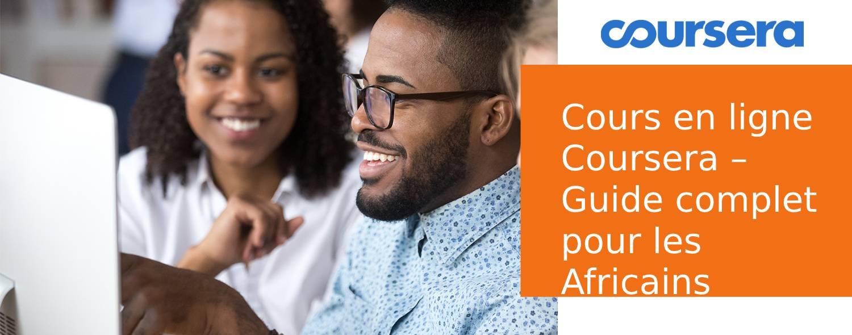 Cours en ligne Coursera – Guide complet pour les Africains